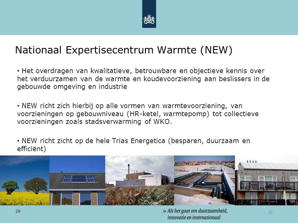 26 Nationaal Expertisecentrum Warmte (NEW) • Het overdragen van kwalitatieve, betrouwbare en objectieve kennis over het verduurzamen van de warmte en