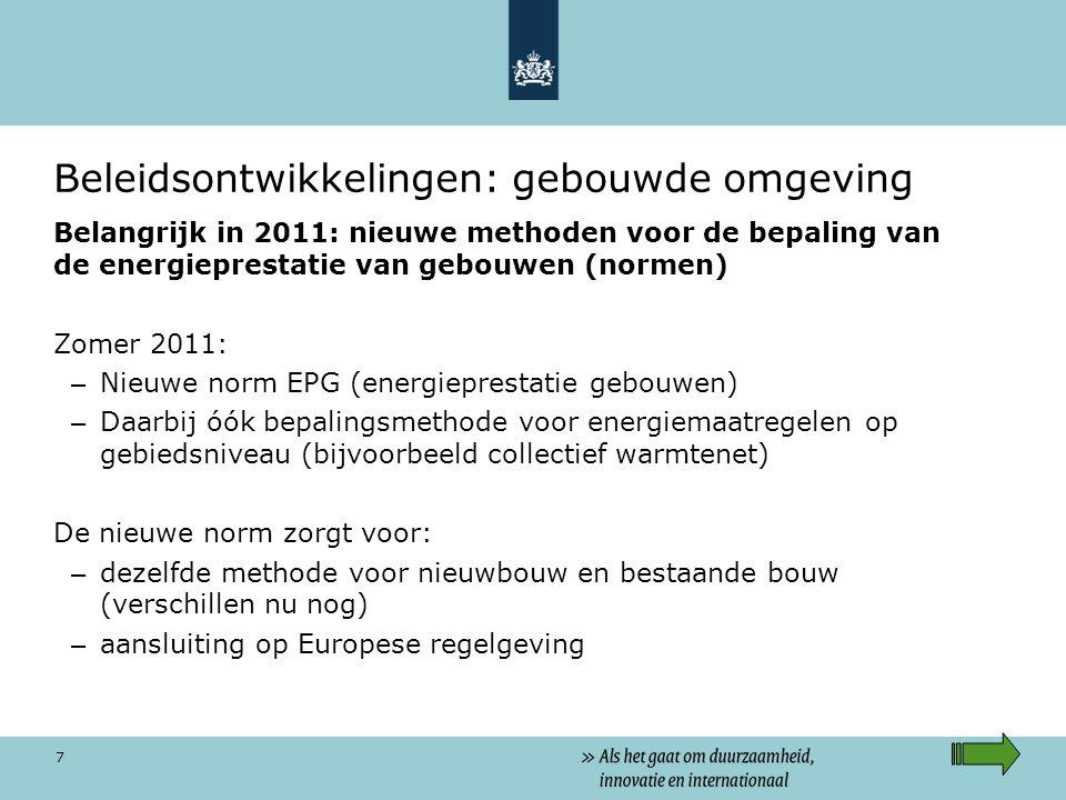 7 Beleidsontwikkelingen: gebouwde omgeving Belangrijk in 2011: nieuwe methoden voor de bepaling van de energieprestatie van gebouwen (normen) Zomer 20