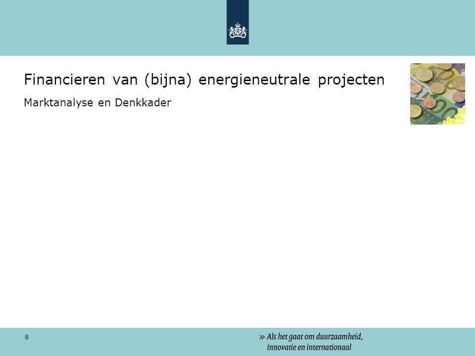 8 Financieren van (bijna) energieneutrale projecten Marktanalyse en Denkkader