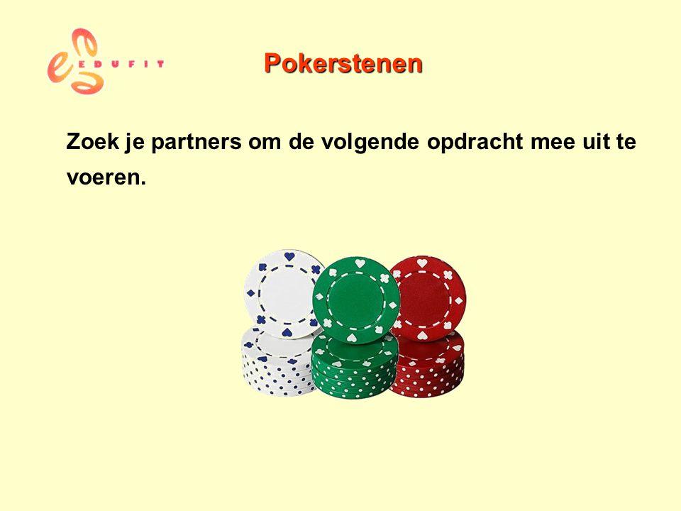 Pokerstenen Zoek je partners om de volgende opdracht mee uit te voeren.