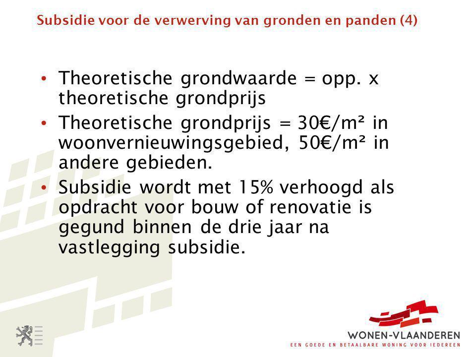 Subsidie voor de verwerving van gronden en panden (4) • Theoretische grondwaarde = opp.