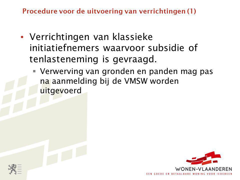 Procedure voor de uitvoering van verrichtingen (1) • Verrichtingen van klassieke initiatiefnemers waarvoor subsidie of tenlasteneming is gevraagd.