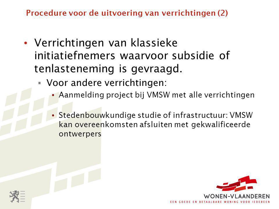 Procedure voor de uitvoering van verrichtingen (2) • Verrichtingen van klassieke initiatiefnemers waarvoor subsidie of tenlasteneming is gevraagd.