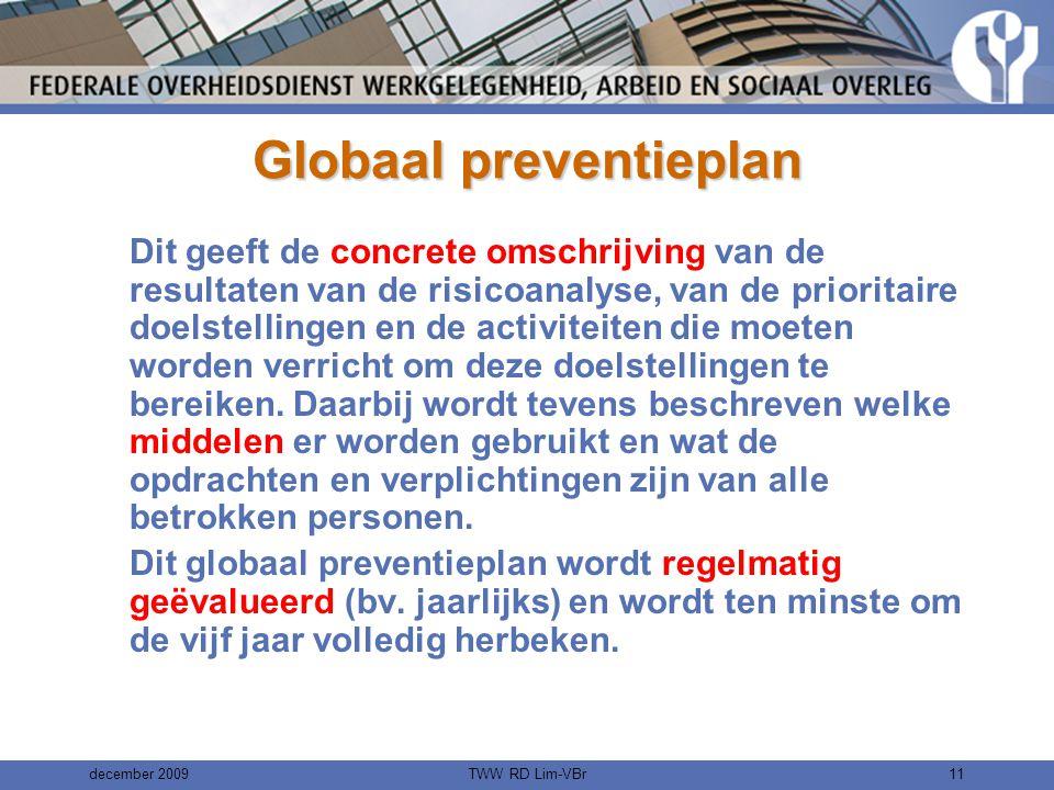 december 2009TWW RD Lim-VBr10 Resultaat •Globaal preventieplan •Jaarlijks actieplan