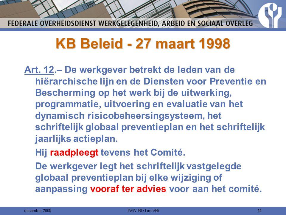 december 2009TWW RD Lim-VBr13 Opgelet In openbare diensten worden de taken van het comité voor preventie en bescherming op het werk overgenomen door het basisoverlegcomité volgens: –Basiswet van 19.12.1974 (art.11 § 2) –KB van 28.09.1984 (art 39) –Omzendbrief van 07.06.2002 (pt 5.2.1) wanneer bijvoorbeeld de uitvoeringsbesluiten van de welzijnswet spreken over de leden van het comité voor preventie en bescherming op het werk moet dit voor de overheidsdiensten gelezen worden als de afgevaardigingen in het overlegcomité bevoegd voor preventie en bescherming op het werk .