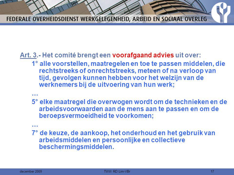 december 2009TWW RD Lim-VBr16 Opdrachten en werking van het comité (KB 3 mei 1999) Art.