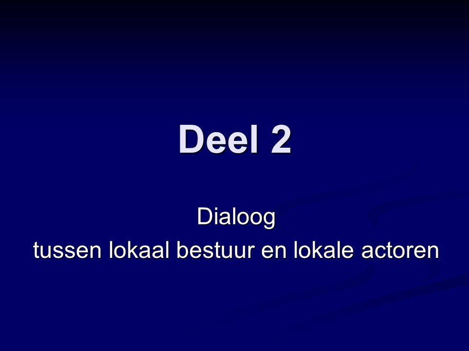 Deel 2 Dialoog tussen lokaal bestuur en lokale actoren
