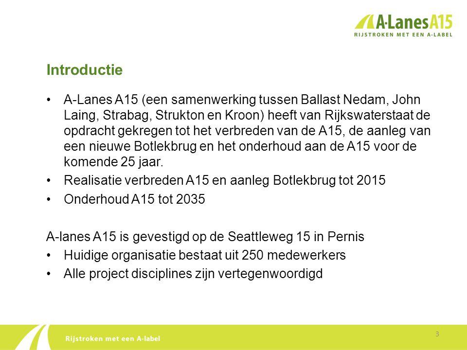 Introductie •A-Lanes A15 (een samenwerking tussen Ballast Nedam, John Laing, Strabag, Strukton en Kroon) heeft van Rijkswaterstaat de opdracht gekrege