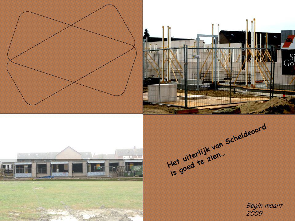 Het uiterlijk van Scheldeoord is goed te zien… Begin maart 2009