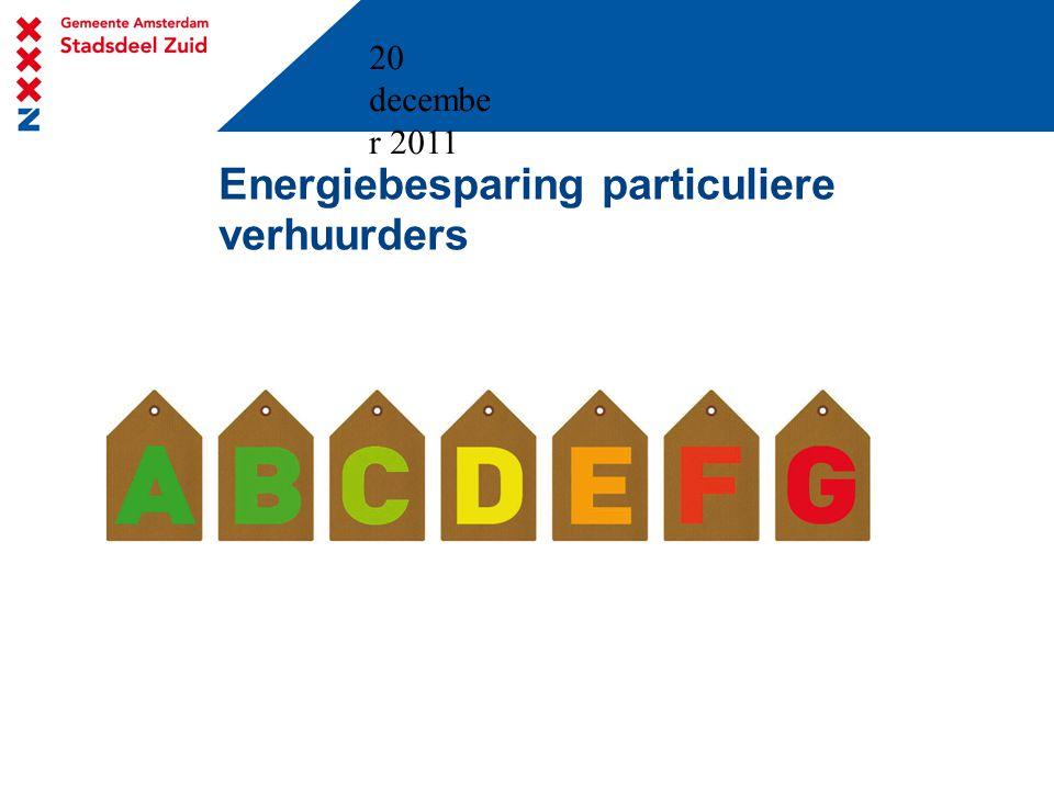 20 decembe r 2011 Energiebesparing particuliere verhuurders