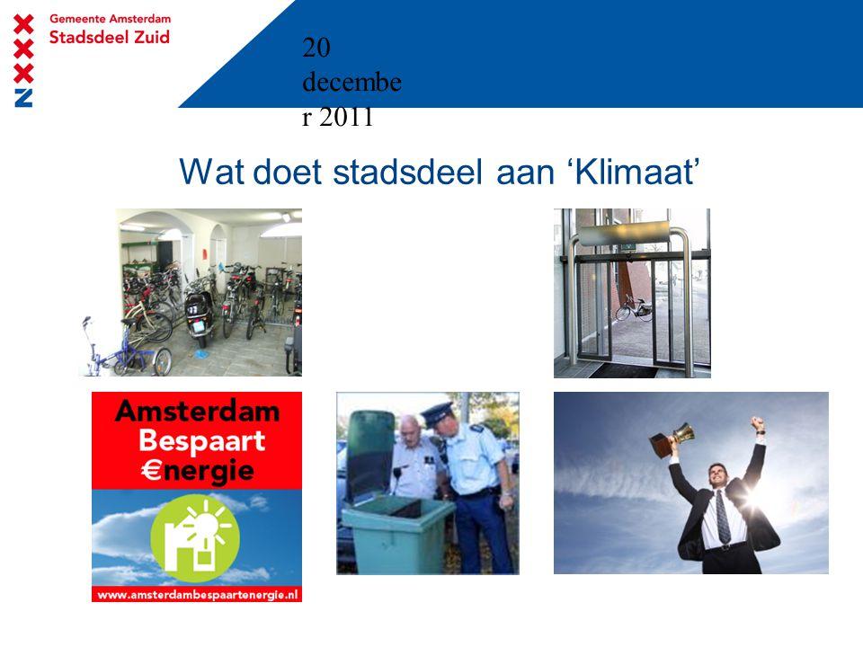 20 decembe r 2011 Wat doet stadsdeel aan 'Klimaat'