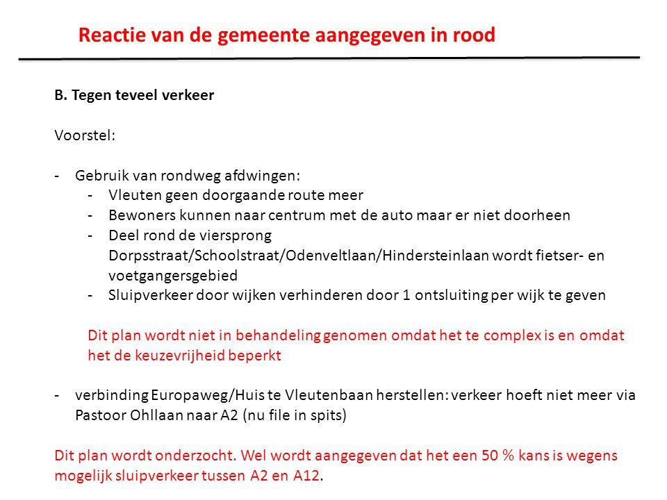 B. Tegen teveel verkeer Voorstel: -Gebruik van rondweg afdwingen: -Vleuten geen doorgaande route meer -Bewoners kunnen naar centrum met de auto maar e