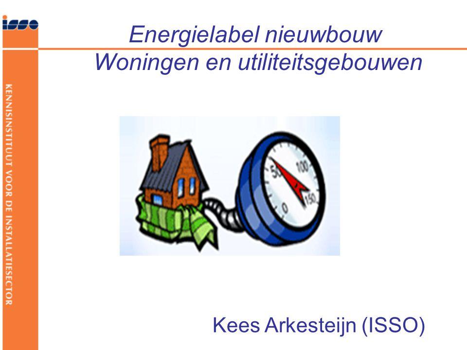 Energielabel nieuwbouw Woningen en utiliteitsgebouwen Kees Arkesteijn (ISSO)