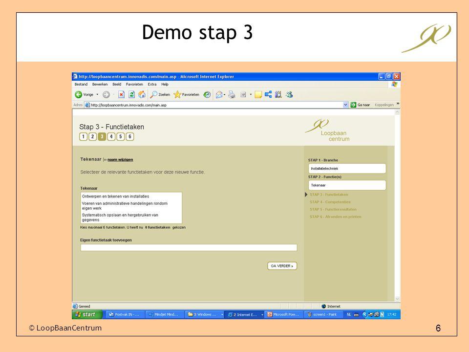 6 © LoopBaanCentrum Demo stap 3