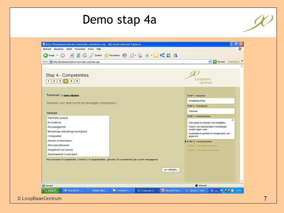 7 © LoopBaanCentrum Demo stap 4a