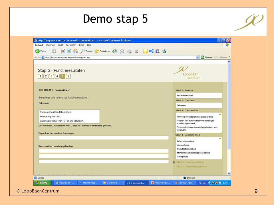 9 © LoopBaanCentrum Demo stap 5