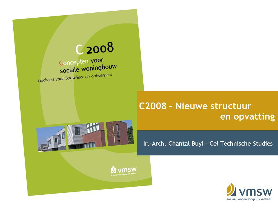 C2008 – Nieuwe structuur en opvatting Ir.-Arch. Chantal Buyl – Cel Technische Studies