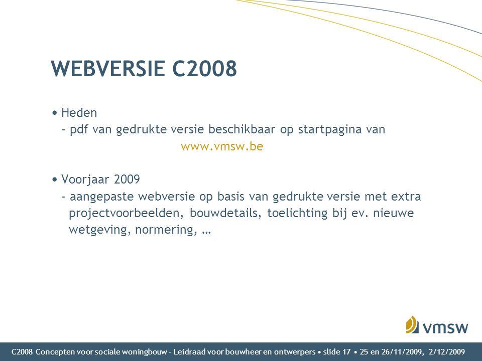 C2008 Concepten voor sociale woningbouw – Leidraad voor bouwheer en ontwerpers • slide 17 • 25 en 26/11/2009, 2/12/2009 WEBVERSIE C2008 • Heden - pdf