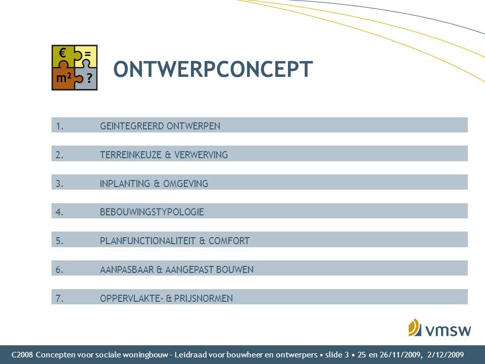 C2008 Concepten voor sociale woningbouw – Leidraad voor bouwheer en ontwerpers • slide 3 • 25 en 26/11/2009, 2/12/2009 ONTWERPCONCEPT 1.GEINTEGREERD O
