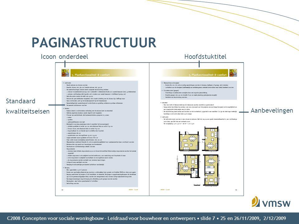 C2008 Concepten voor sociale woningbouw – Leidraad voor bouwheer en ontwerpers • slide 7 • 25 en 26/11/2009, 2/12/2009 PAGINASTRUCTUUR Icoon onderdeel