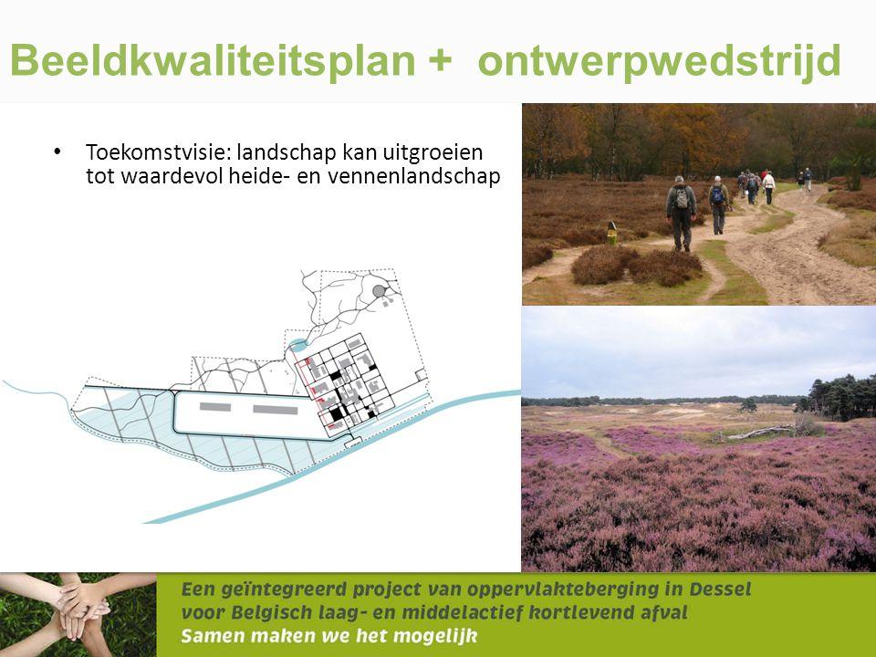 Beeldkwaliteitsplan + ontwerpwedstrijd • Toekomstvisie: landschap kan uitgroeien tot waardevol heide- en vennenlandschap