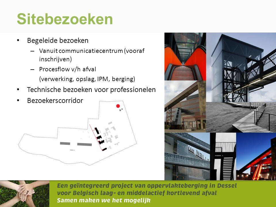 • Begeleide bezoeken – Vanuit communicatiecentrum (vooraf inschrijven) – Procesflow v/h afval (verwerking, opslag, IPM, berging) • Technische bezoeken