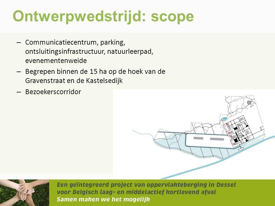 Ontwerpwedstrijd: scope – Communicatiecentrum, parking, ontsluitingsinfrastructuur, natuurleerpad, evenementenweide – Begrepen binnen de 15 ha op de h