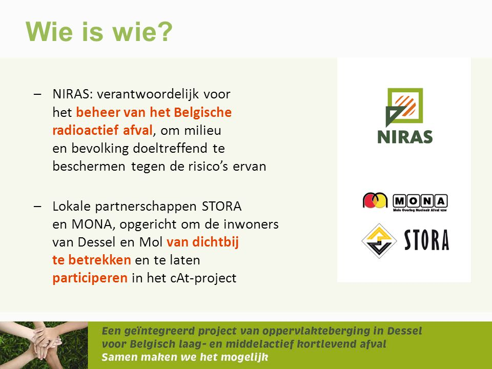 Wie is wie? –NIRAS: verantwoordelijk voor het beheer van het Belgische radioactief afval, om milieu en bevolking doeltreffend te beschermen tegen de r