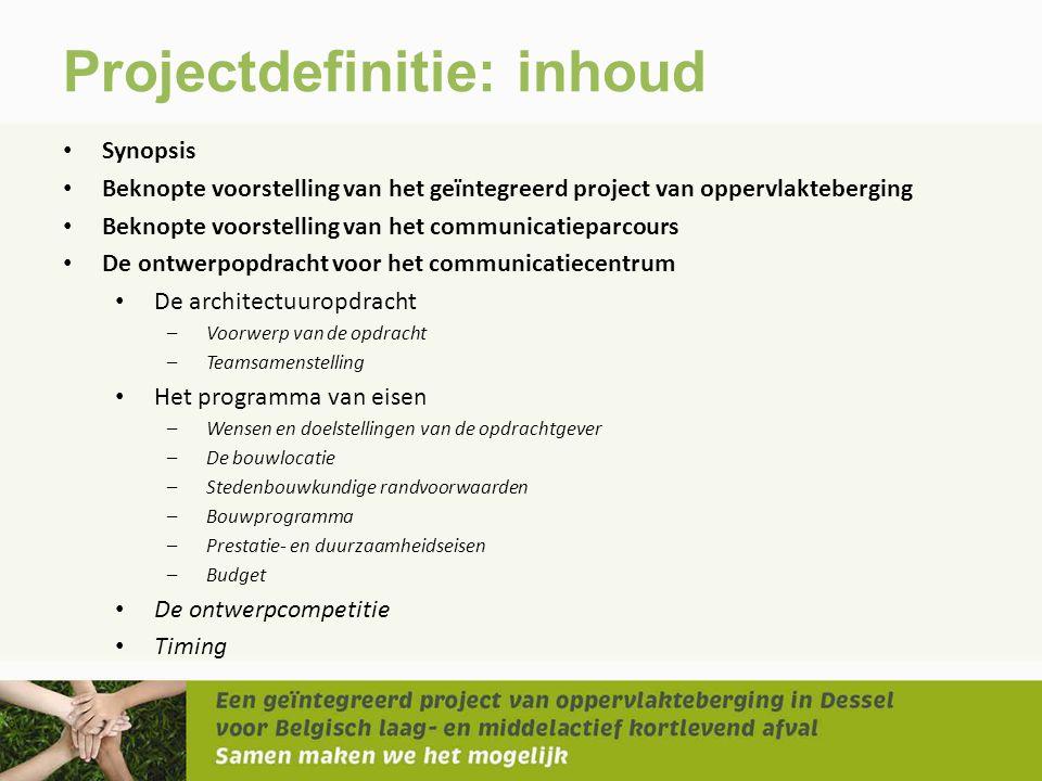 Projectdefinitie: inhoud • Synopsis • Beknopte voorstelling van het geïntegreerd project van oppervlakteberging • Beknopte voorstelling van het commun