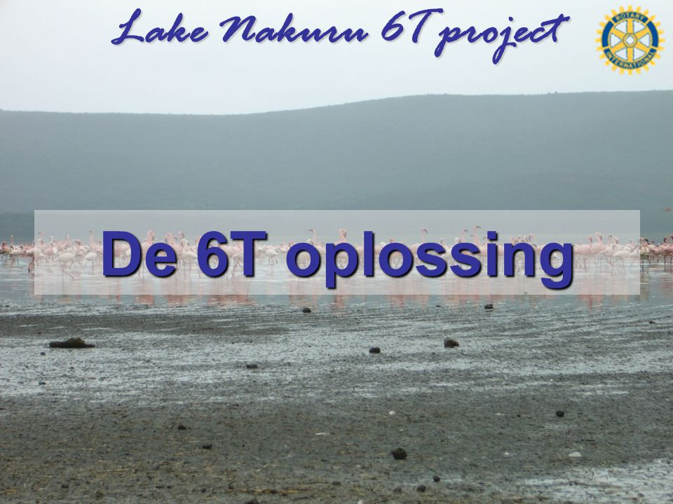 Lake Nakuru 6T project De 6T oplossing