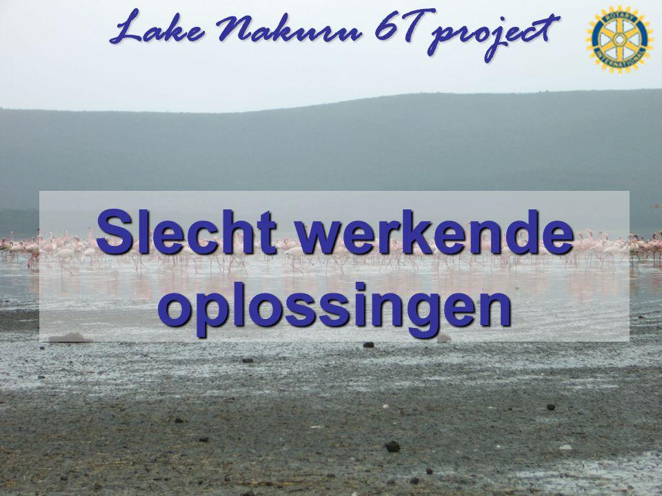 Lake Nakuru 6T project Slecht werkende oplossingen