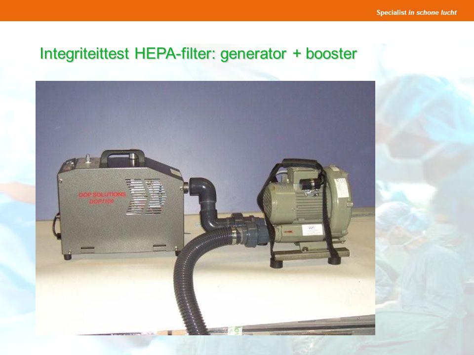 Specialist in schone lucht Presentatie OK s Seminar Lighthouse 25 en 27 november 2008 40 Integriteittest HEPA-filter: generator + booster