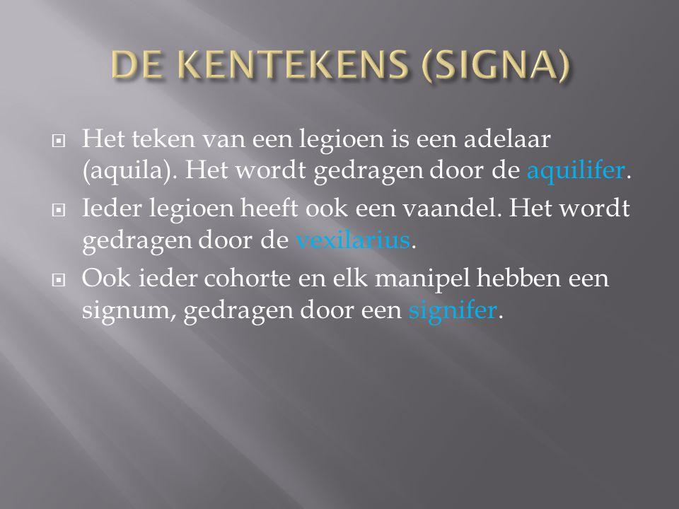  Het teken van een legioen is een adelaar (aquila). Het wordt gedragen door de aquilifer.  Ieder legioen heeft ook een vaandel. Het wordt gedragen d