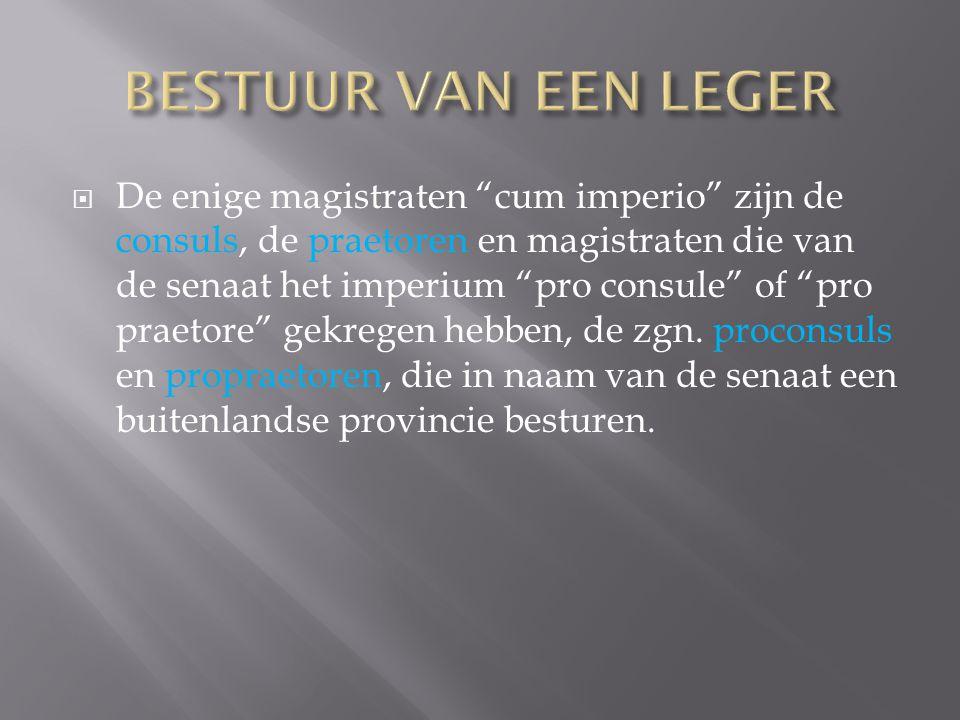 """ De enige magistraten """"cum imperio"""" zijn de consuls, de praetoren en magistraten die van de senaat het imperium """"pro consule"""" of """"pro praetore"""" gekre"""