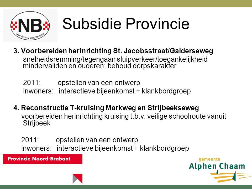 Subsidie Provincie 3. Voorbereiden herinrichting St.