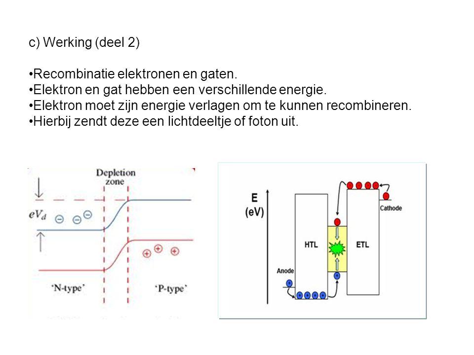 c) Werking •pn – junctie zoals bij een diode •p – type en n – type materiaal wordt bij elkaar gebracht •De diode wordt in doorlaatzin geschakeld.