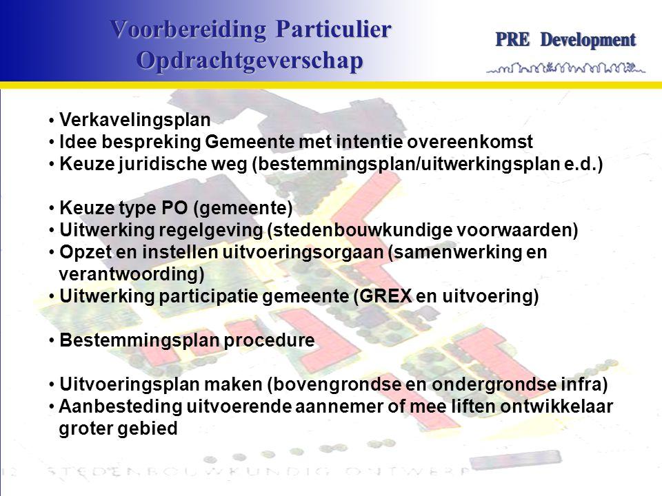 Voorbereiding Particulier Opdrachtgeverschap • Verkavelingsplan • Idee bespreking Gemeente met intentie overeenkomst • Keuze juridische weg (bestemmingsplan/uitwerkingsplan e.d.) • Keuze type PO (gemeente) • Uitwerking regelgeving (stedenbouwkundige voorwaarden) • Opzet en instellen uitvoeringsorgaan (samenwerking en verantwoording) • Uitwerking participatie gemeente (GREX en uitvoering) • Bestemmingsplan procedure • Uitvoeringsplan maken (bovengrondse en ondergrondse infra) • Aanbesteding uitvoerende aannemer of mee liften ontwikkelaar groter gebied