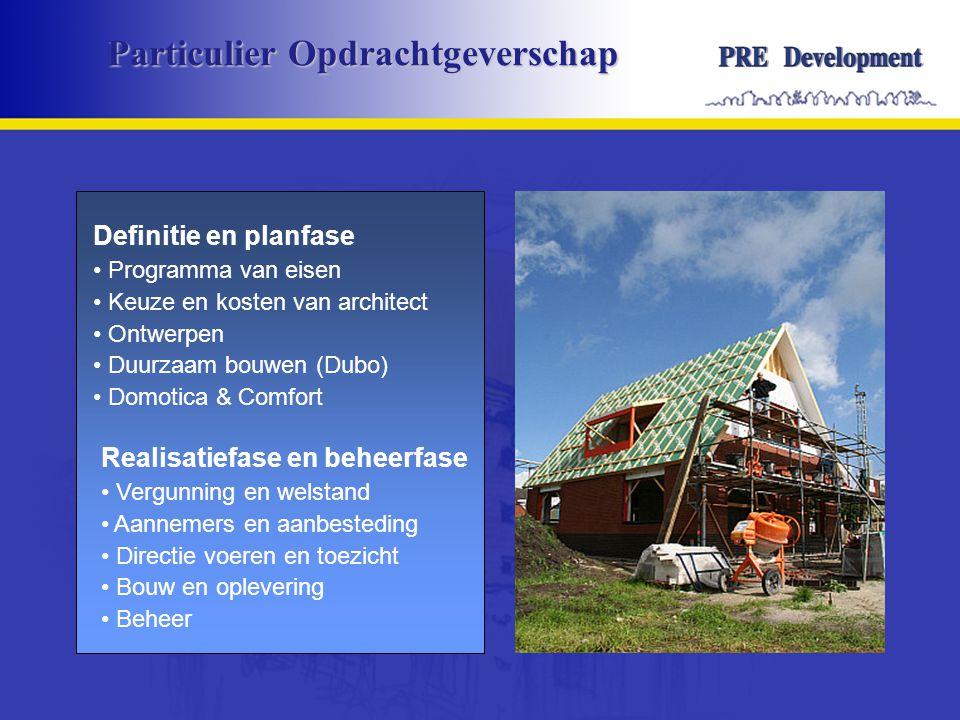 Particulier Opdrachtgeverschap Definitie en planfase • Programma van eisen • Keuze en kosten van architect • Ontwerpen • Duurzaam bouwen (Dubo) • Domo