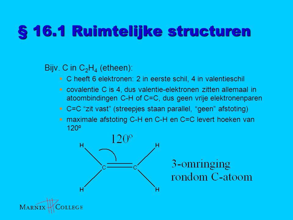 Bijv. C in C 2 H 4 (etheen):  C heeft 6 elektronen: 2 in eerste schil, 4 in valentieschil  covalentie C is 4, dus valentie-elektronen zitten allemaa