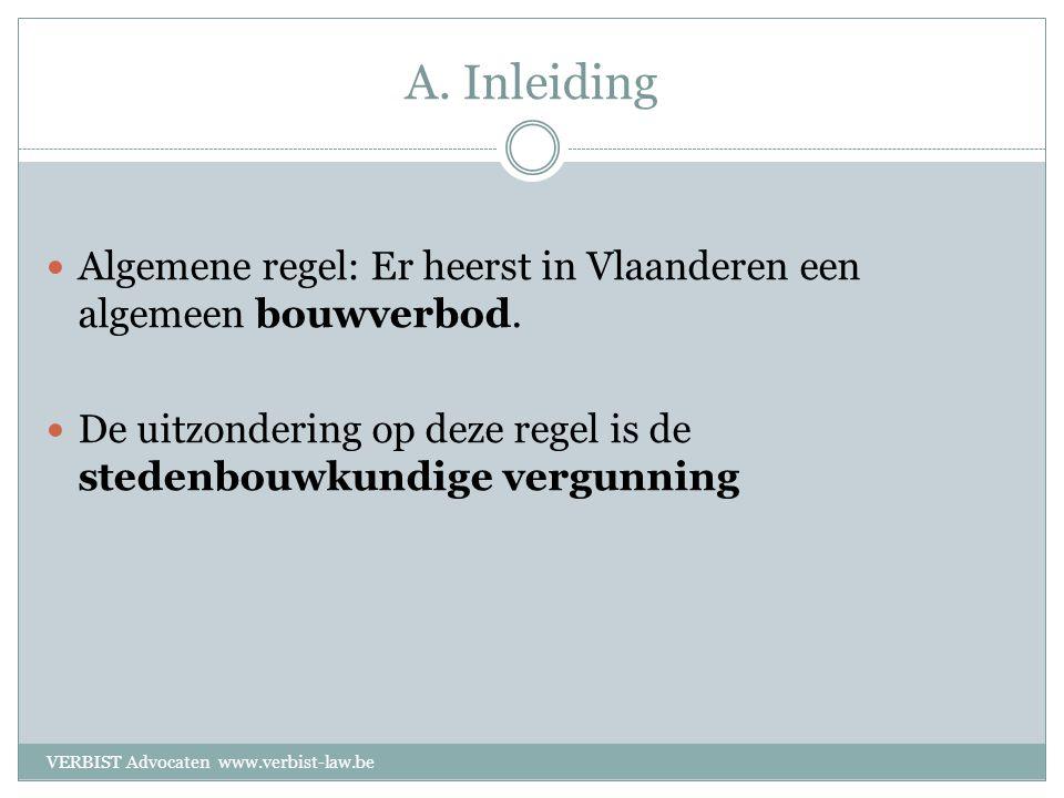 A. Inleiding  Algemene regel: Er heerst in Vlaanderen een algemeen bouwverbod.