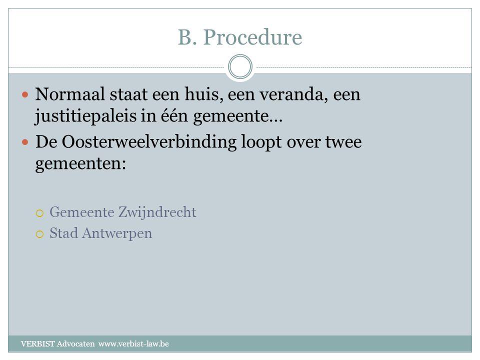 B.Procedure en actoren  Wat gebeurt er met de bezwaarschriften.