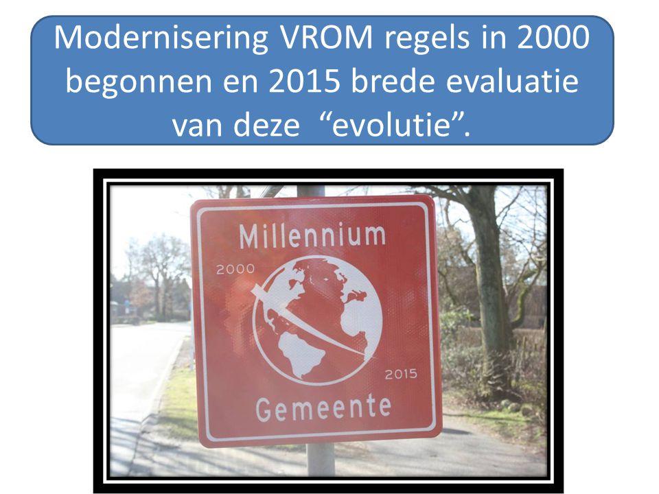 """Modernisering VROM regels in 2000 begonnen en 2015 brede evaluatie van deze """"evolutie""""."""