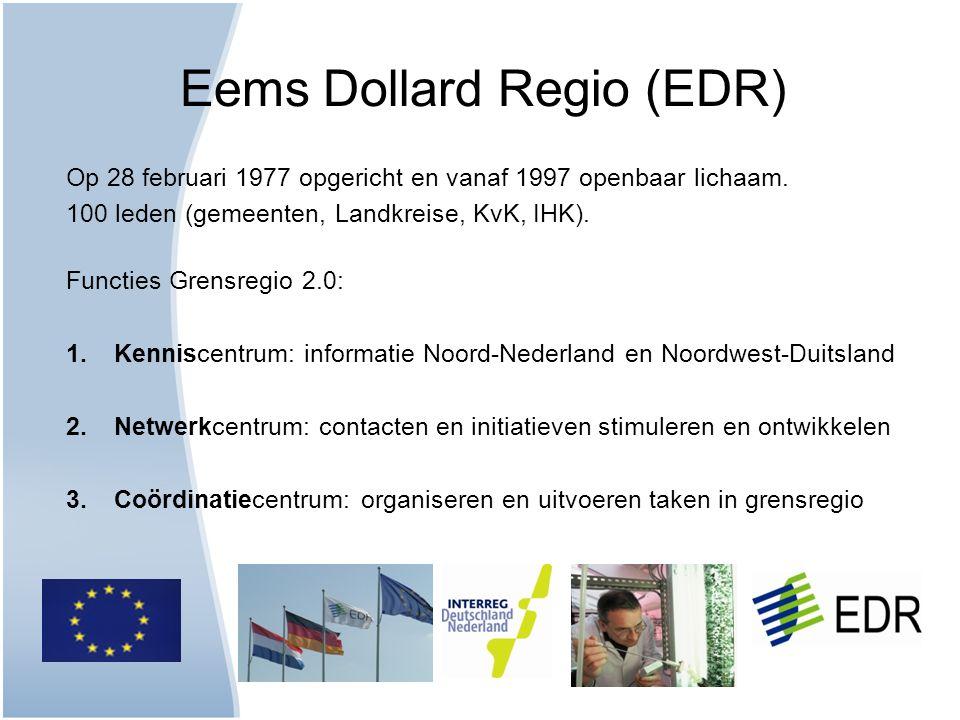 Eems Dollard Regio (EDR) Op 28 februari 1977 opgericht en vanaf 1997 openbaar lichaam. 100 leden (gemeenten, Landkreise, KvK, IHK). Functies Grensregi