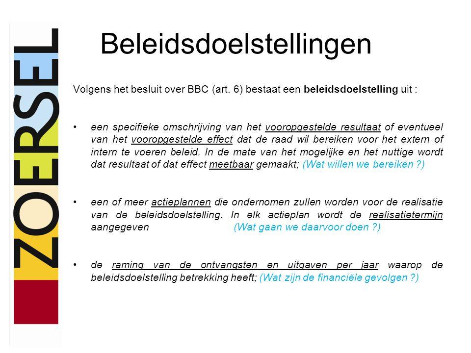 Beleidsdoelstellingen Volgens het besluit over BBC (art. 6) bestaat een beleidsdoelstelling uit : •een specifieke omschrijving van het vooropgestelde