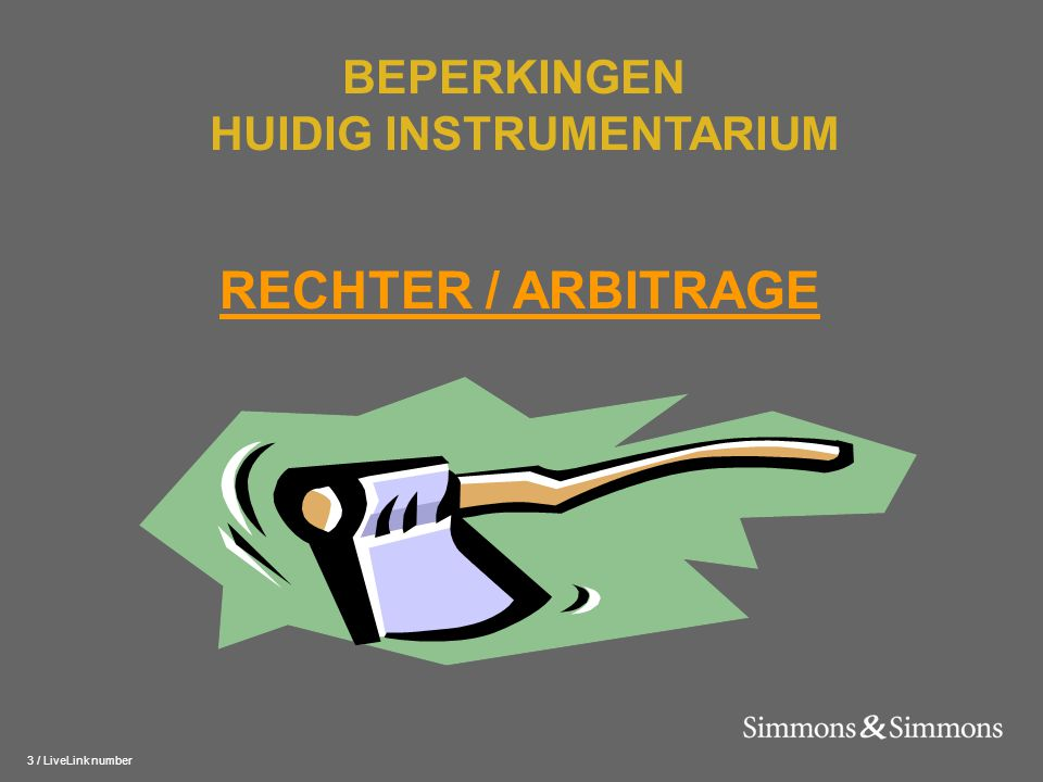 3 / LiveLink number RECHTER / ARBITRAGE BEPERKINGEN HUIDIG INSTRUMENTARIUM