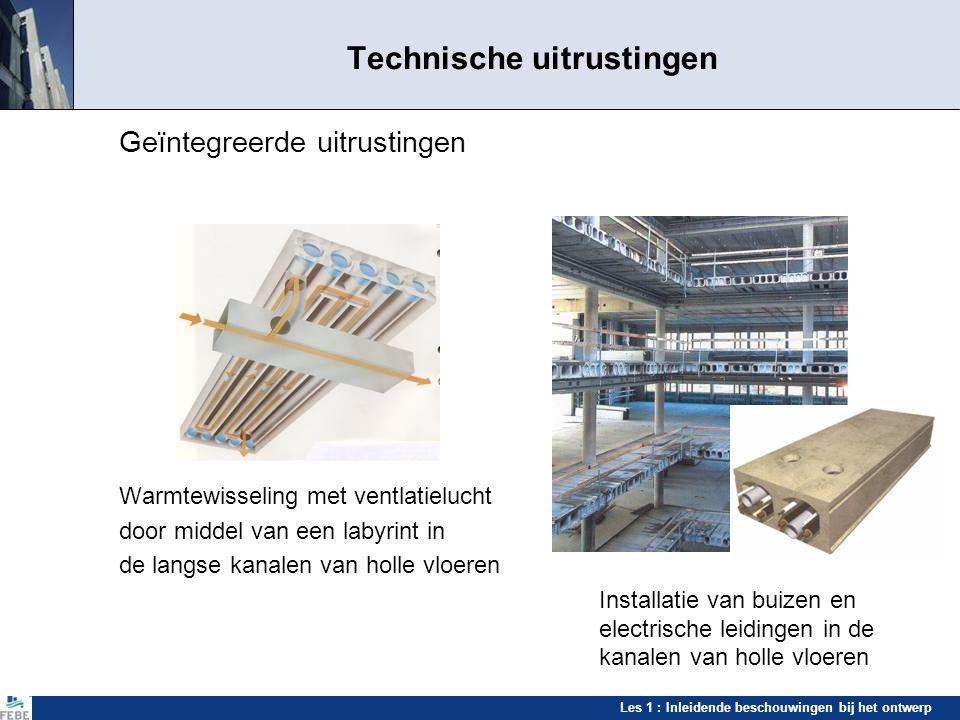 Les 1 : Inleidende beschouwingen bij het ontwerp Technische uitrustingen Geïntegreerde uitrustingen Warmtewisseling met ventlatielucht door middel van