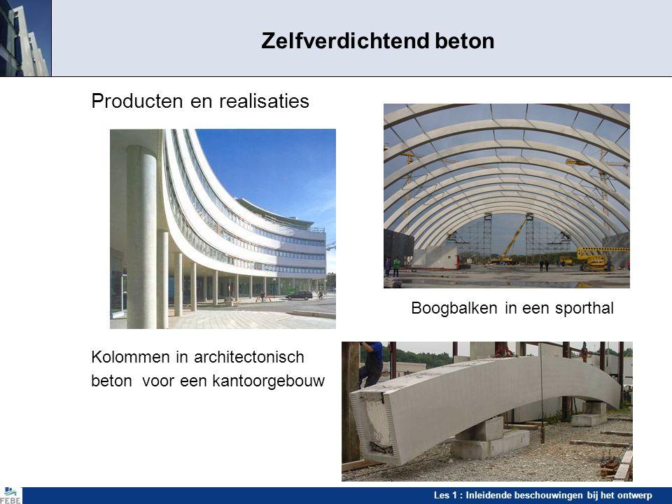 Les 1 : Inleidende beschouwingen bij het ontwerp Zelfverdichtend beton Producten en realisaties Boogbalken in een sporthal Kolommen in architectonisch