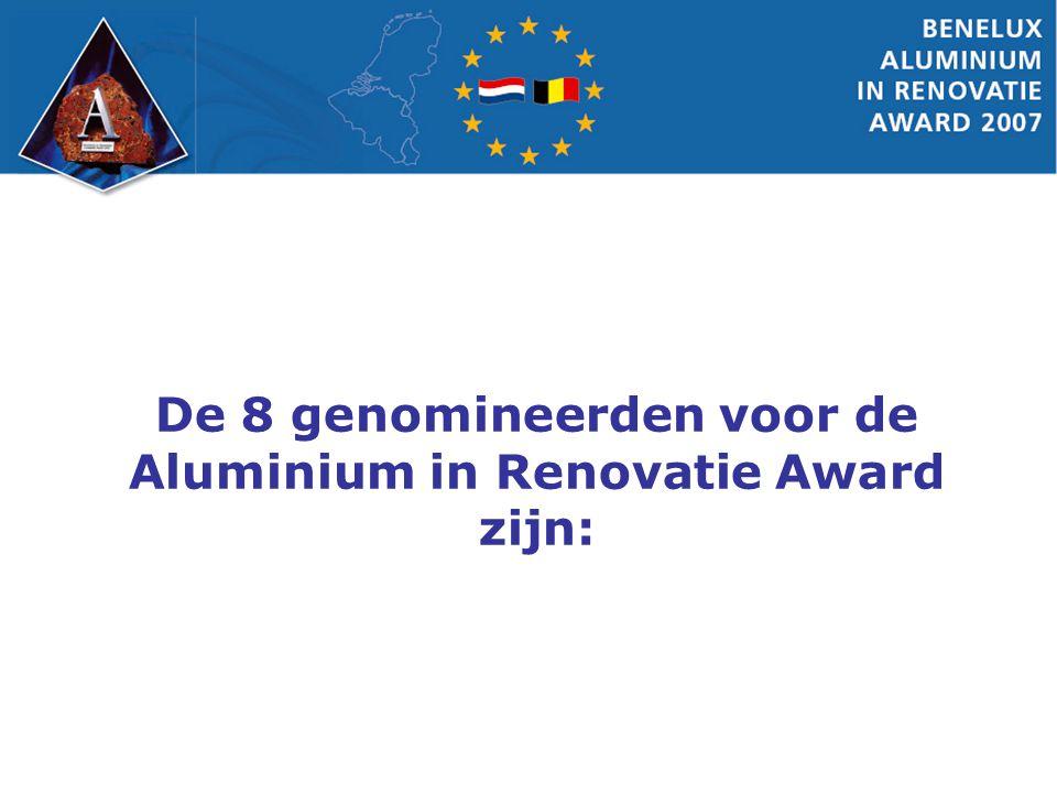 De 8 genomineerden voor de Aluminium in Renovatie Award zijn: