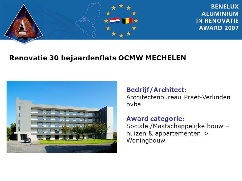 Renovatie 30 bejaardenflats OCMW MECHELEN Bedrijf/Architect: Architectenbureau Praet-Verlinden bvba Award categorie: Sociale /Maatschappelijke bouw –
