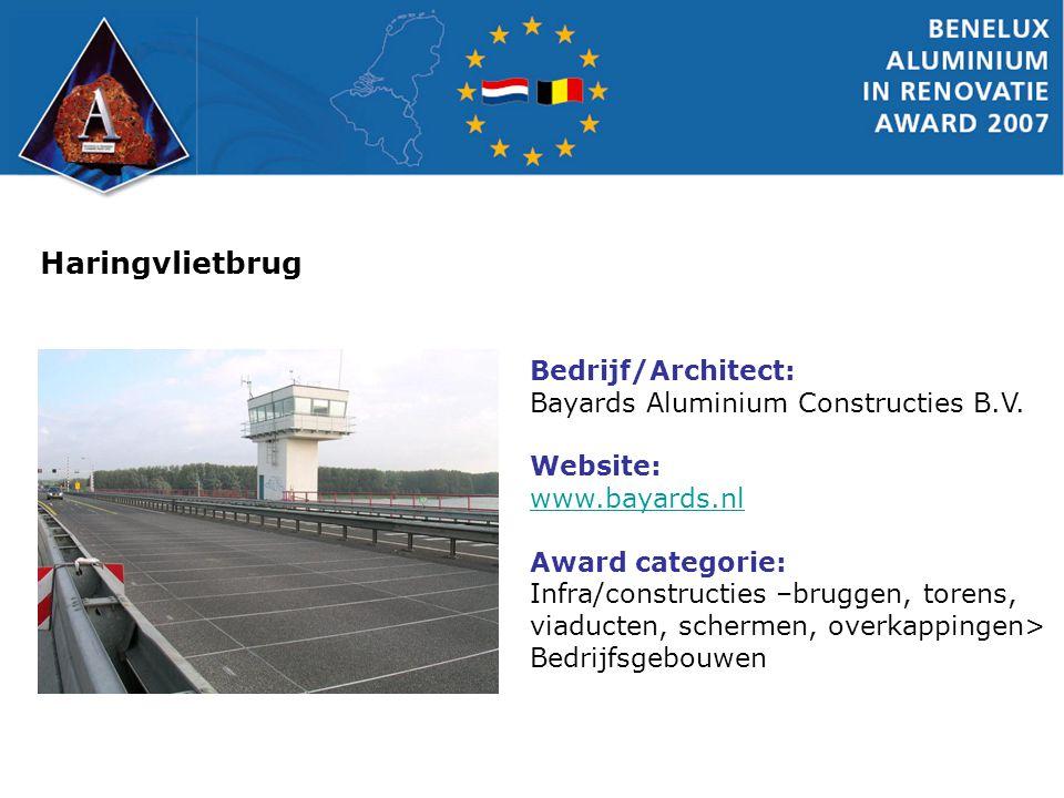 Haringvlietbrug Bedrijf/Architect: Bayards Aluminium Constructies B.V. Website: www.bayards.nl Award categorie: Infra/constructies –bruggen, torens, v